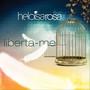 Heloísa Rosa – Liberta-me