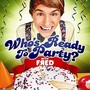 Fred Figglehorn – Who's Ready To Party?