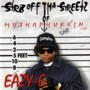 Eazy E – Str8 Off tha Streetz of Muthaphukkin Compton