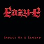 Eazy-E Impact of a Legend