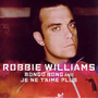 Robbie Williams Bongo Bong And Je Ne T'aime Plus