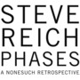 Steve Reich – Phases