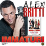 Alex Britti &ndash; Immaturi