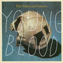 The Naked and Famous – Young Blood - Single