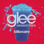 Glee Cast Billionaire (Glee Cast Version