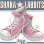 SHAKA LABBITS &ndash; Pivot