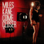 Miles Kane – Come Closer