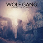 Wolf Gang – Lions In Cages - Single