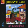 Johnny Clarke – Lift Yourself Up