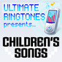 Ultimate Ringtones – Ultimate Ringtones Presents Childrens Songs