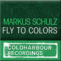 Markus Schulz &ndash; Fly to Colors