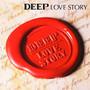 deep – LOVE STORY