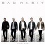 bad habit – Timeless