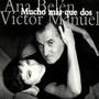 Victor Manuel – Mucho más que dos