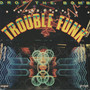 trouble funk – Drop The Bomb