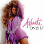Ashanti &ndash; Only U
