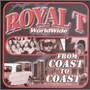 Royal T – Coast To Coast