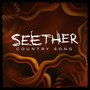Seether &ndash; Country Song
