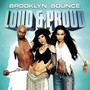 Brooklyn Bounce Loud & Proud