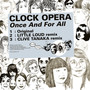 Clock Opera Once And For All
