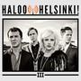 Haloo Helsinki – III