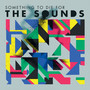 The Sounds – Something To Die For