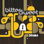 Bitter Sweet &ndash; Drama