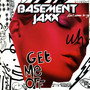Basement Jaxx – Get Me Off