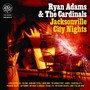 Ryan Adams & The Cardinals – Jacksonville City Nights