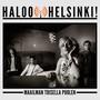 Haloo Helsinki! – Maailman Toisella Puolen (Single)