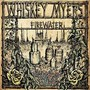 Whiskey Myers – Firewater