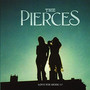 The Pierces – Love You More