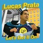 Lucas Prata – Lets Get It On