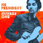 Mr. President – Number One