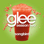 Songbird (Glee Cast Version)