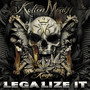 Kottonmouth Kings – Legalize It