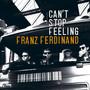 Franz Ferdinand – Can't Stop Feeling