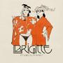 Brigitte – Et Vous, Tu M'aimes ?