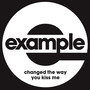 Example Changed The Way You Kiss Me