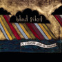Blind Pilot – 3 Rounds & A Sound