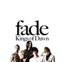Fade – Kings of Dawn