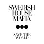 Swedish House Mafia &ndash; Save The World