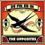 The Opposites – De Fik Erin