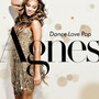 Agnes – Dance Love Pop (Deluxe Edition)