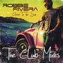 Robbie Rivera – Closer to the Sun (The Club Mixes)