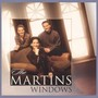 The Martins – Windows