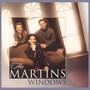 The Martins – Windows