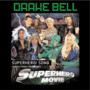 Drake Bell – Superhero Movie Soundtrack