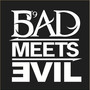 Eminem & Royce Da 5'9 – Bad Meets Evil