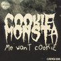 Cookie Monsta – Me Want Cookie
